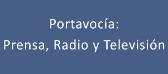 Portavocía: prensa, radio y televisión.